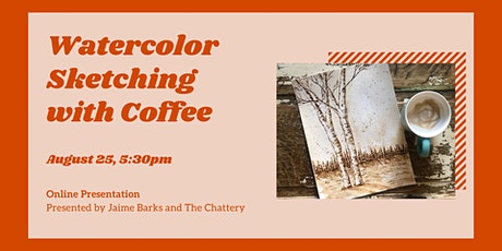 Watercolor Sketching with Coffee - ONLINE CLASS tickets