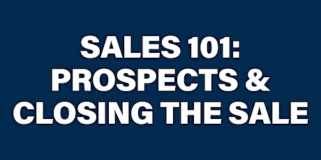 Sales 101: Generating Prospects and Closing the Sale tickets