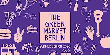"Weekend 2: The Green Market Berlin ""Summer Edition 2020"" Tickets"