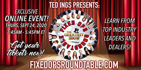 Ted Ings Presents  FIXED OPS ROUNDTABLE: The Greatest Show,  Virtual Event tickets