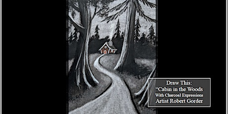 Virtual Charcoal Drawing Event - Cabin in the Woods tickets