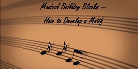 Musical Building Blocks - How to Develop a Motif boletos