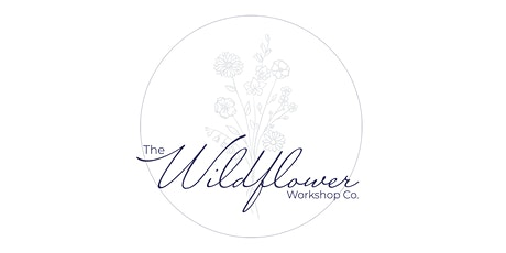 The Wildflower Workshop Co. - Romantic Ethereal tickets