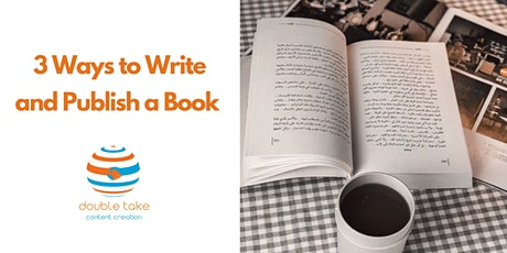 So You Want To Be An Author? 3 Ways to Write and Publish a Book tickets