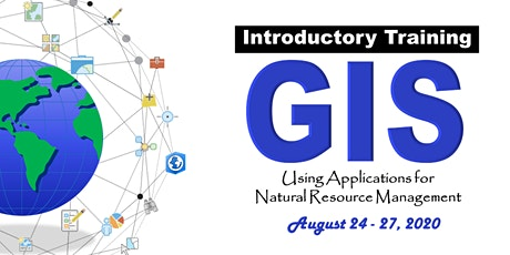 Introductory Training in GIS August 24th - 27th, 2020 tickets