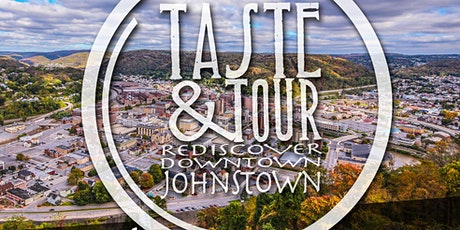 Taste & Tour 2021 - Rediscover Downtown Johnstown tickets
