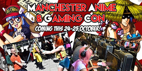 Manchester Anime & Gaming Con tickets