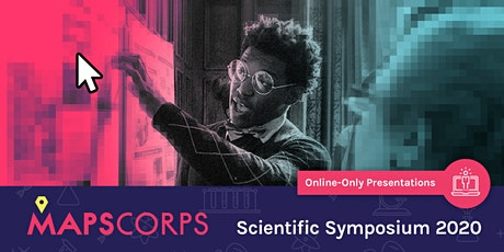 MAPSCorps  2020 Virtual Scientific Symposium tickets