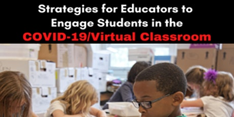 Strategies to Engage Students in the COVID-19/Virtual Classroom tickets