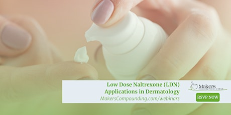 Low Dose Naltrexone (LDN) Applications in Dermatology tickets