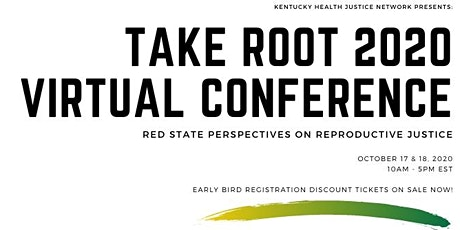 Take Root 2020 Virtual Conference: Red State Reproductive Justice tickets
