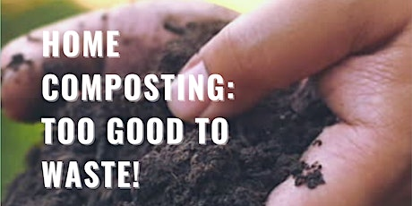 Home Composting: Too Good To Waste! tickets