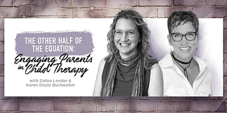 The Other Half of the Equation: Engaging Parents in Child Therapy tickets
