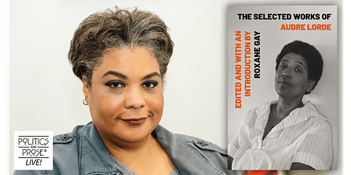"Roxane Gay & Alexis De Veaux on ""The Selected Works of Audre Lorde"""