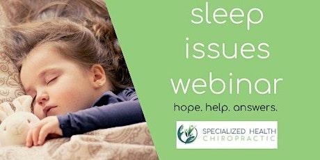 Free Webinar: Sleep Issues tickets