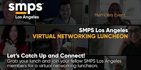 SMPS LA - Virtual Networking Luncheon (Members Only) tickets
