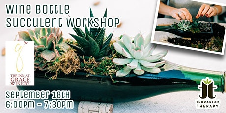 In-Person Workshop - Wine Bottle Planter at Grace Winery tickets