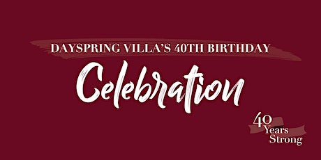 DaySpring Villa's 40th Birthday tickets