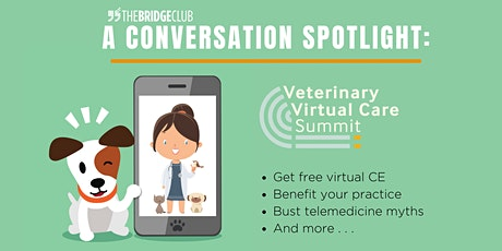 A Conversation Spotlight: What the  Veterinary Virtual Care Summit Brings tickets