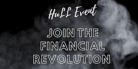 HULL EVENT: JOIN THE FINANCIAL REVOLUTION tickets