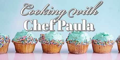 Cooking with Chef Paula! tickets