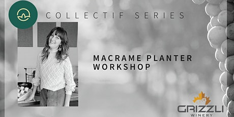 Collectif Series: Macrame Planter Workshop tickets
