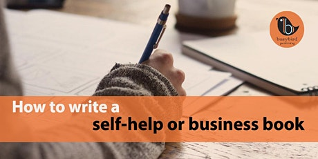 How to write a self-help or business book -- 22 August 2020 (online) tickets