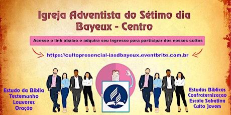 Culto Presencial da IASD de Bayeux - Centro ingressos