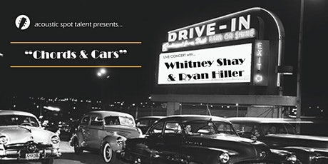 CHORDS & CARS _ a Drive In concert w/ Whitney Shay & Ryan Hiller tickets