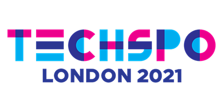 TECHSPO London 2021 Technology Expo (Internet ~ Mobile ~ AdTech ~ MarTech) tickets