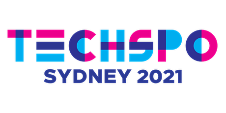 TECHSPO Sydney 2021 Technology Expo (Internet ~ Mobile ~ AdTech ~ MarTech) tickets
