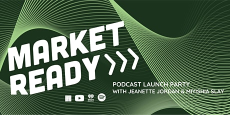 Market Ready Podcast Launch Party and Discussion tickets