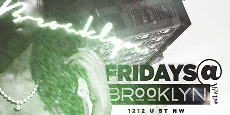 Fridays at Brooklyn  5pm-10pm| Each & Every Friday tickets