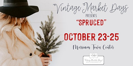 "Vintage Market Days® of Kansas City presents ""Spruced"" tickets"
