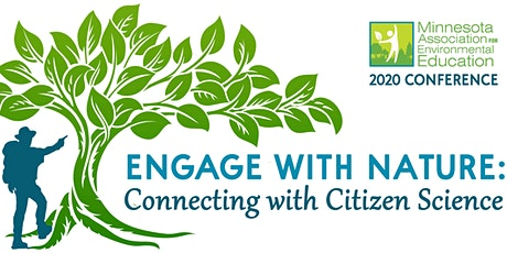 2020 MAEE CONFERENCE - Engage with Nature: Connecting with Citizen Science tickets