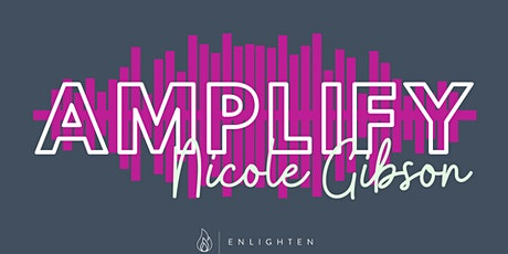 AMPLIFY - Ft/ Nicole Gibson tickets