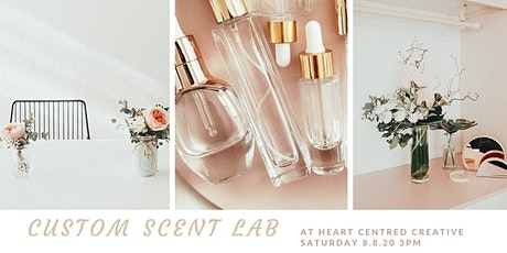 CUSTOM SCENT LAB at heart centred creative tickets