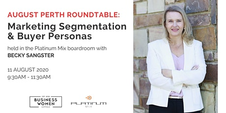 Perth, August Roundtable: Marketing Segmentation & Buyer Personas tickets