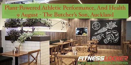 Plant-Powered Athletic Performance, And Health - Auckland tickets