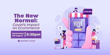 The New Normal: Covid's Impact on Ecommerce tickets