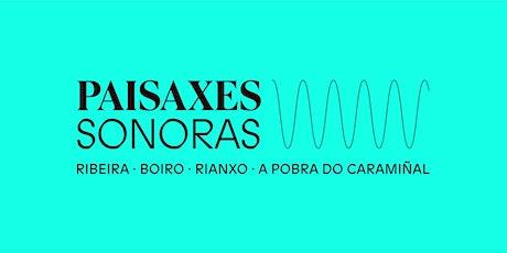 Paisaxes Sonoras | Carlos Blanco | Rianxo entradas