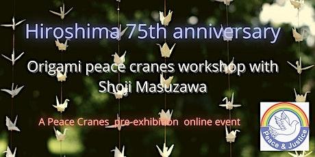 Hiroshima 75th Anniversary: Origami Peace Cranes Workshop tickets