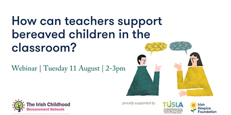How can teachers support bereaved children in the classroom? tickets