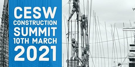 CESW Construction Summit - New Date 10th March 2021 tickets
