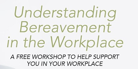 Understanding Bereavement In the Workplace tickets