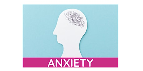 Understanding Anxiety Online Workshop - 2 sessions tickets