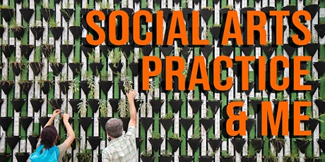 Social Arts Practice and Me tickets