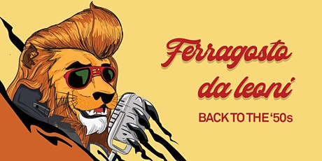 Ferragosto da Leoni - back to the '50s tickets
