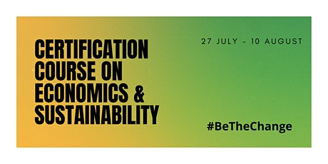Certification Course on Economics & Sustainability tickets