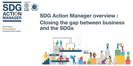 SDG Action Manager : Closing the gap between business and the SDGs tickets